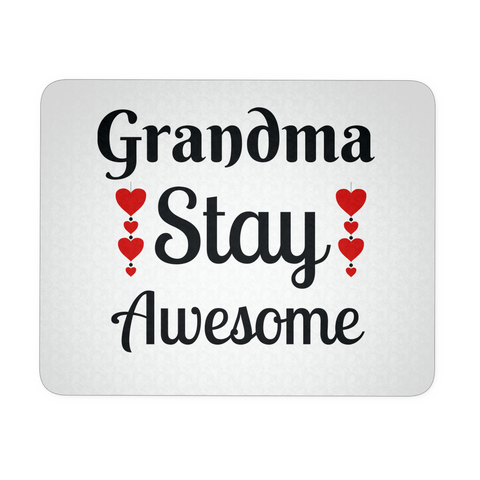 Grandma Stay Awesome Mousepad