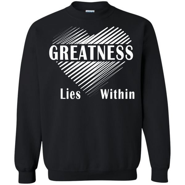 Greatness Lies Within Crewneck Pullover Sweatshirt