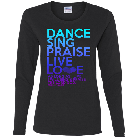 Dance, Sing, Praise cotton LS T-Shirt New
