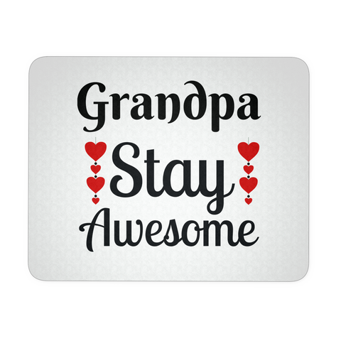 Grandpa Stay Awesome Mousepad