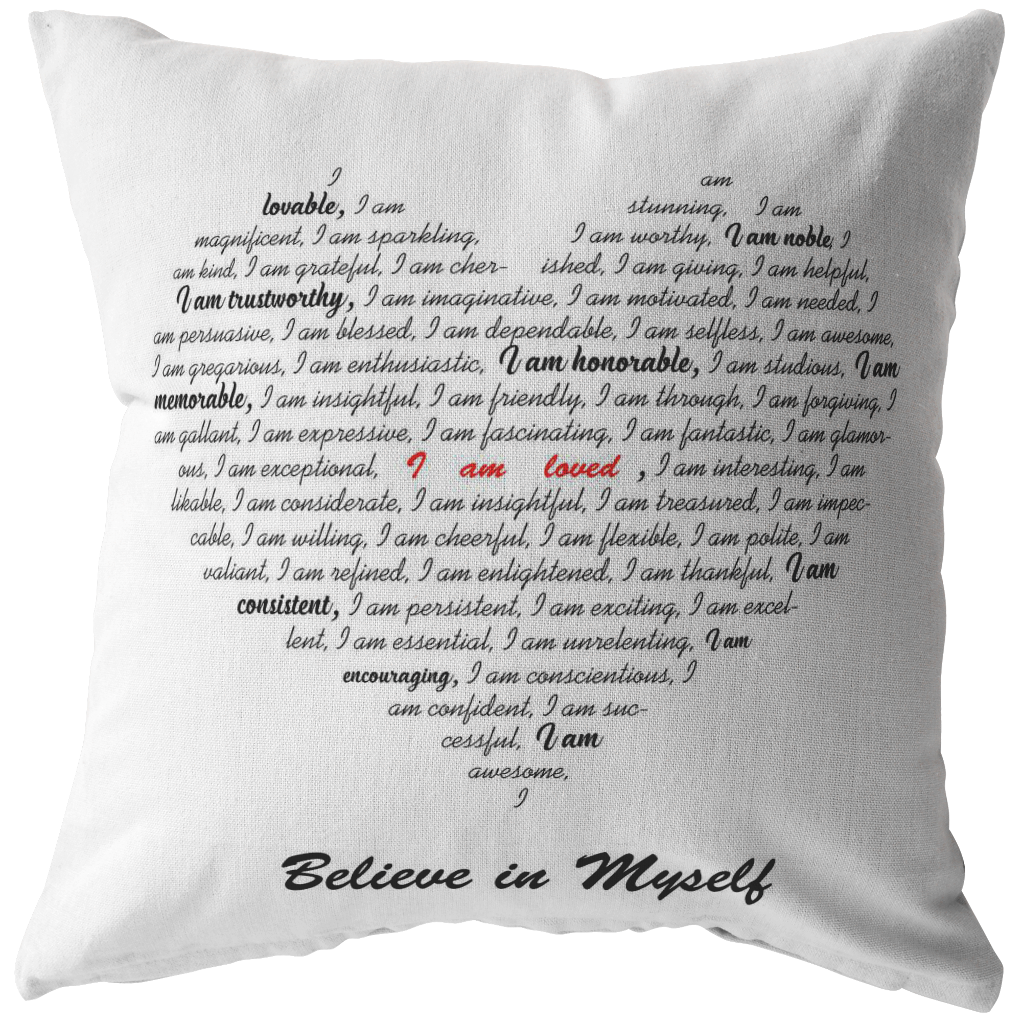 I Believe in Myself Pillow