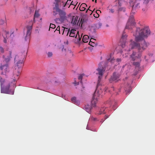 Thick Thighs Thin Patience Pink/Purple Tie Dye Sweatshirt