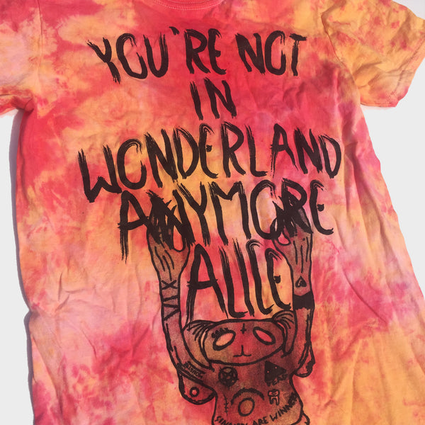 You're Not In Wonderland Anymore Alice Yellow Tie Dye T-shirt