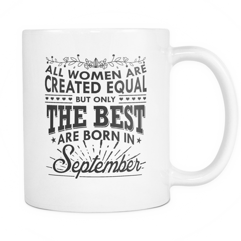 All Women Are Created Equal - But Only The Best Are Born In September!
