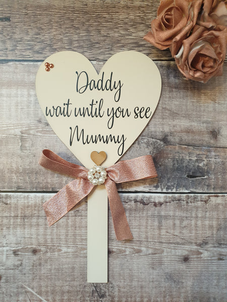 Daddy wait until you see Mummy Wedding Sign - Fingers and Thumbs Crafts