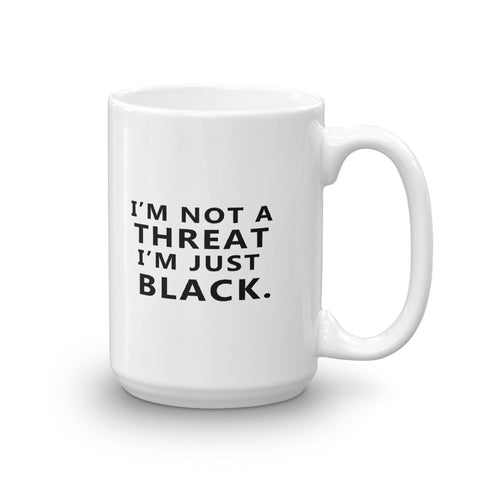 I'm Not A Threat Mug - Lane Apparel INC