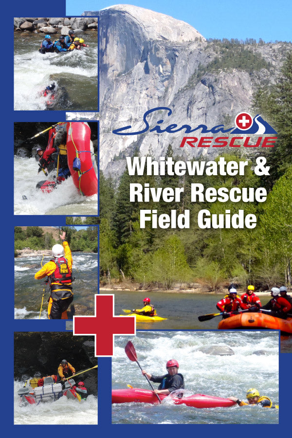 Sierra Rescue Whitewater & River Rescue Field Guide - H2O Rescue Gear