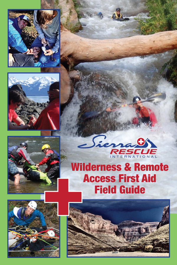 Wilderness & Remote Access First Aid Field Guide - H2O Rescue Gear