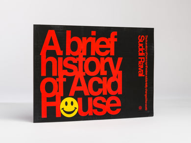 A Brief History of Acid House - Suddi Raval