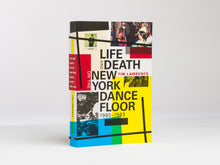 Life and Death on the New York Dance Floor, 1980-1983 - Tim Lawrence