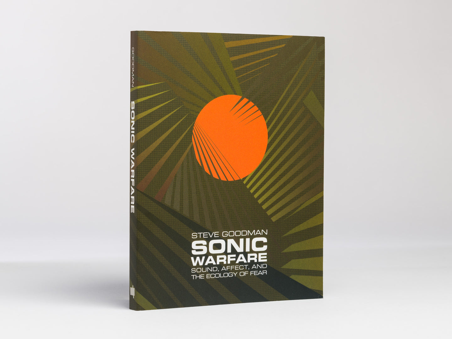 Sonic Warfare: Sound, Affect, and the Ecology of Fear - Steve Goodman