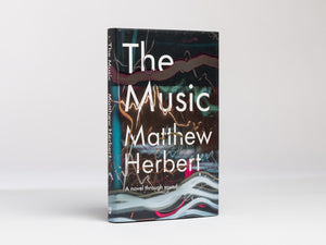 The Music: A Novel Through Sound - Matthew Herbert