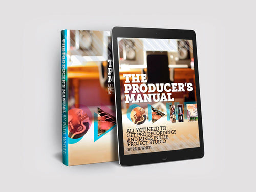 The Producer's Manual PDF - Instant Download - Paul White
