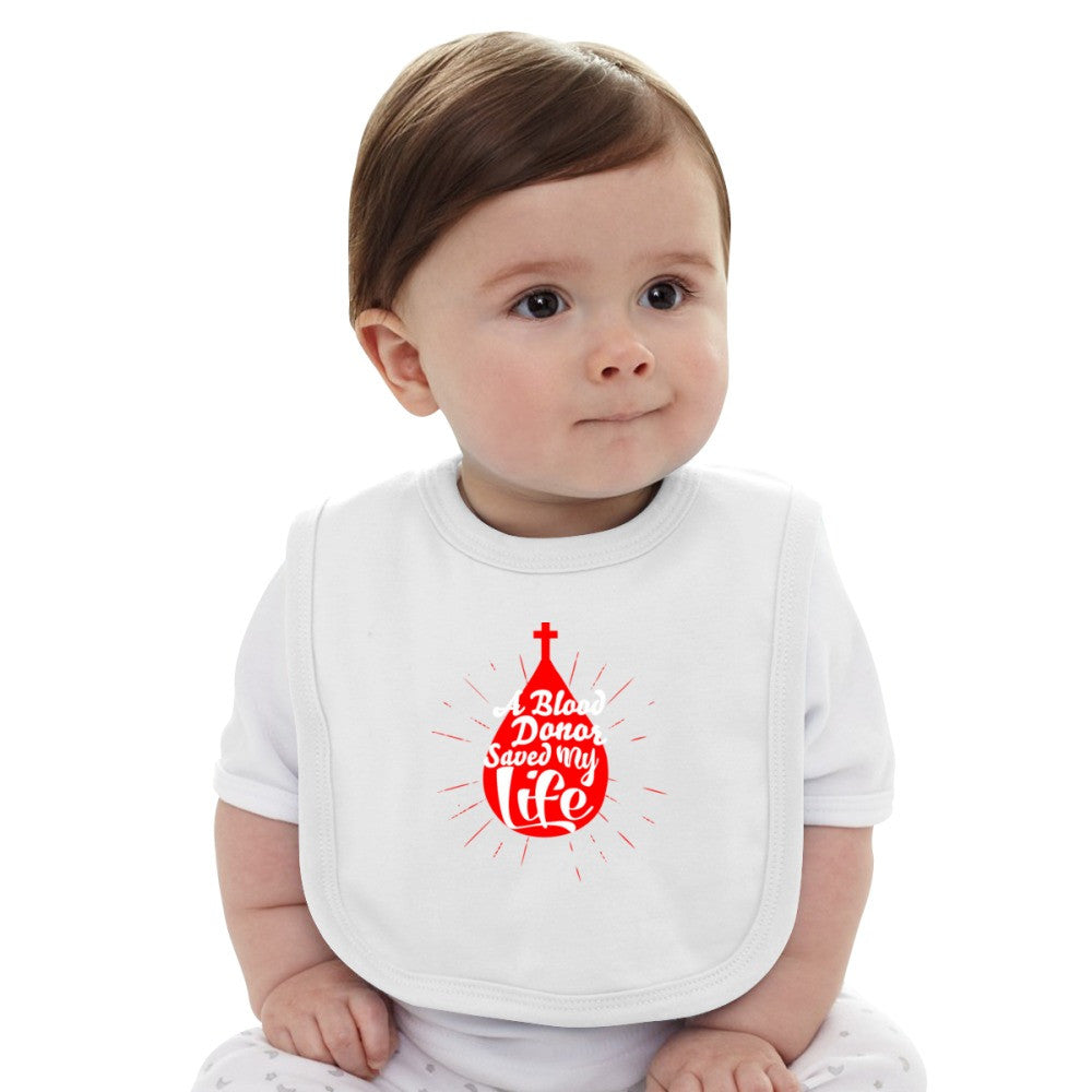 A Blood Donor Saved My Life Baby Bib
