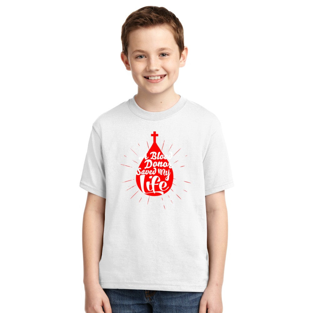 A Blood Donor Saved My Life Youth T-shirt