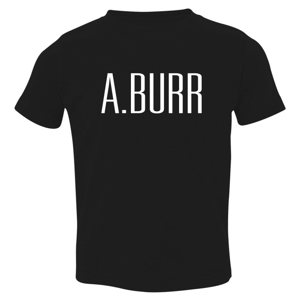 A. Burr Toddler T-shirt