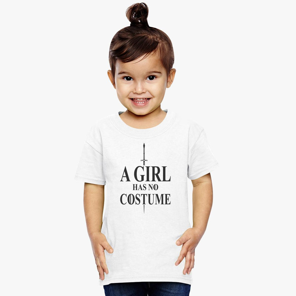A Girl Has No Costume Toddler T-shirt