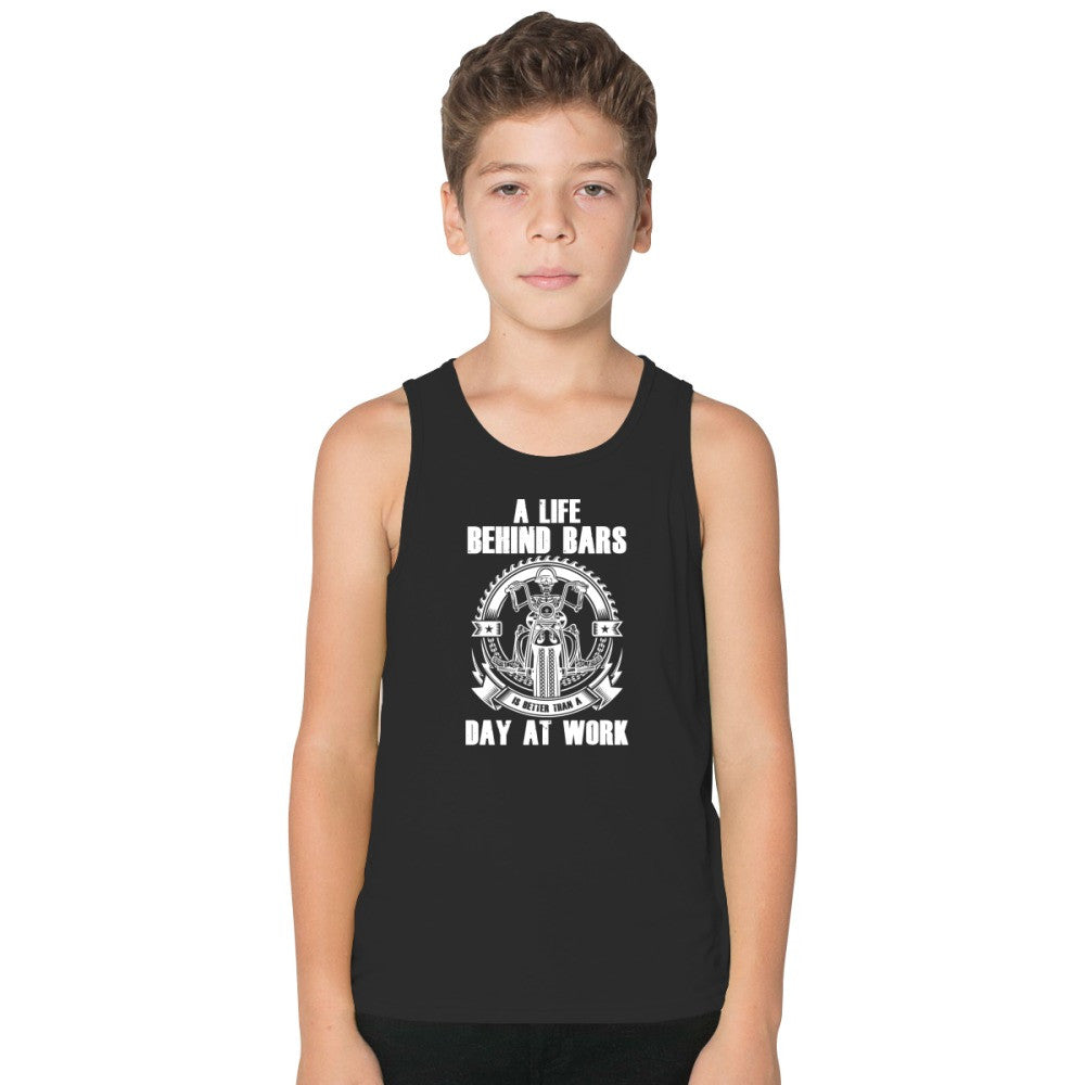 A Life Behind Bars Is Better Than A Day At Work Kids Tank Top