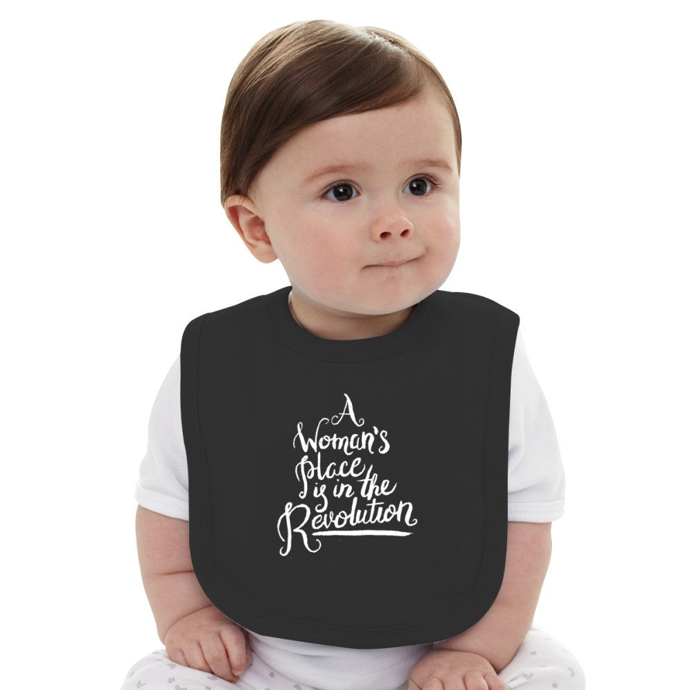 A WOMAN'S PLACE IS IN THE REVOLUTION Baby Bib
