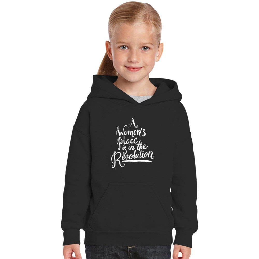 A WOMAN'S PLACE IS IN THE REVOLUTION Kids Hoodie