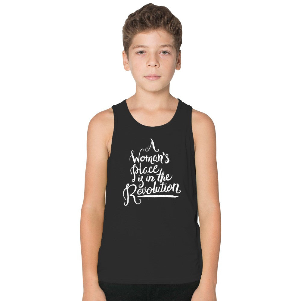A WOMAN'S PLACE IS IN THE REVOLUTION Kids Tank Top