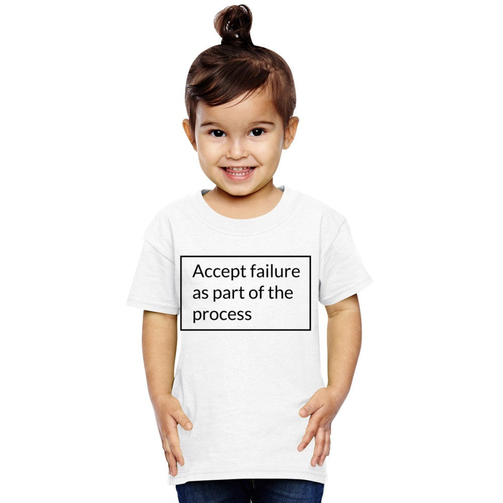 Accept Failure As Part Of The Process Toddler T-shirt