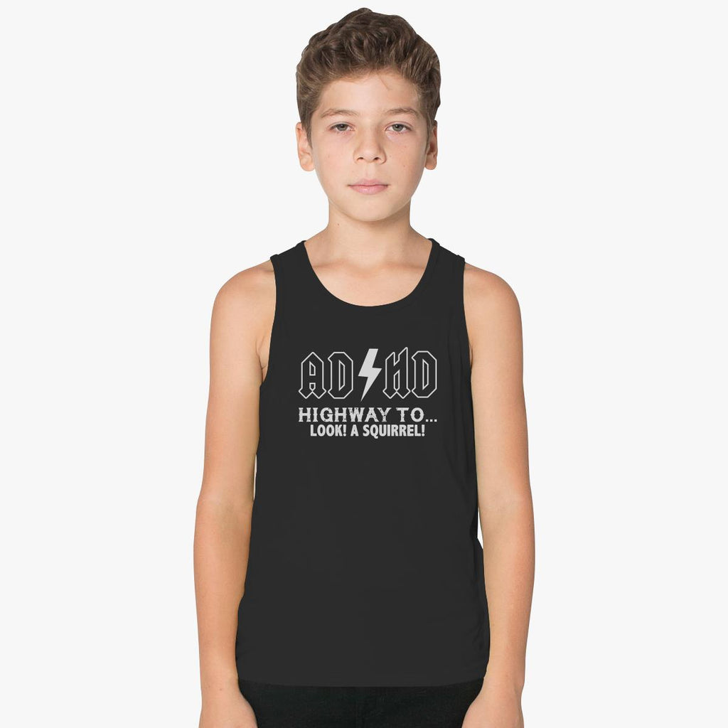 ADHD Highway To Hey Look A Squirrel Kids Tank Top