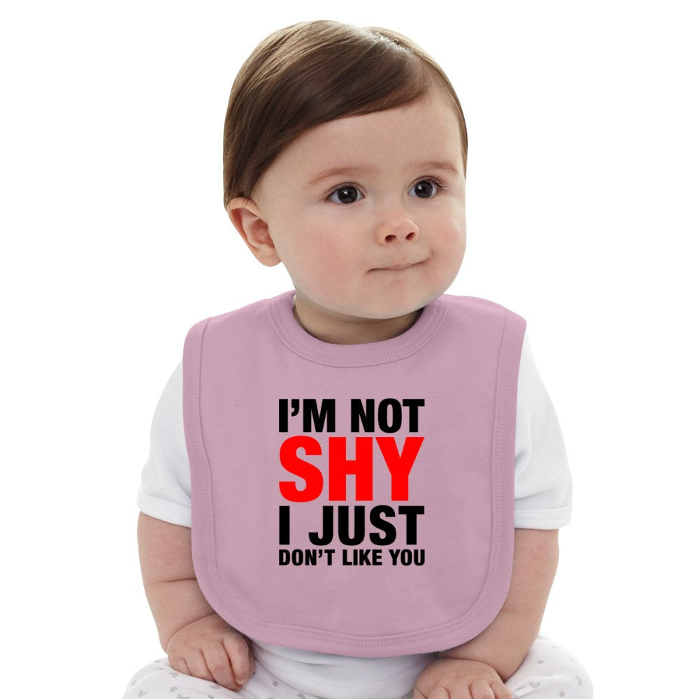 Adult I'm Not Shy I Just Don't Like You  Baby Bib