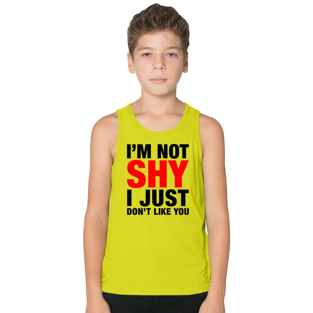 Adult I'm Not Shy I Just Don't Like You  Kids Tank Top