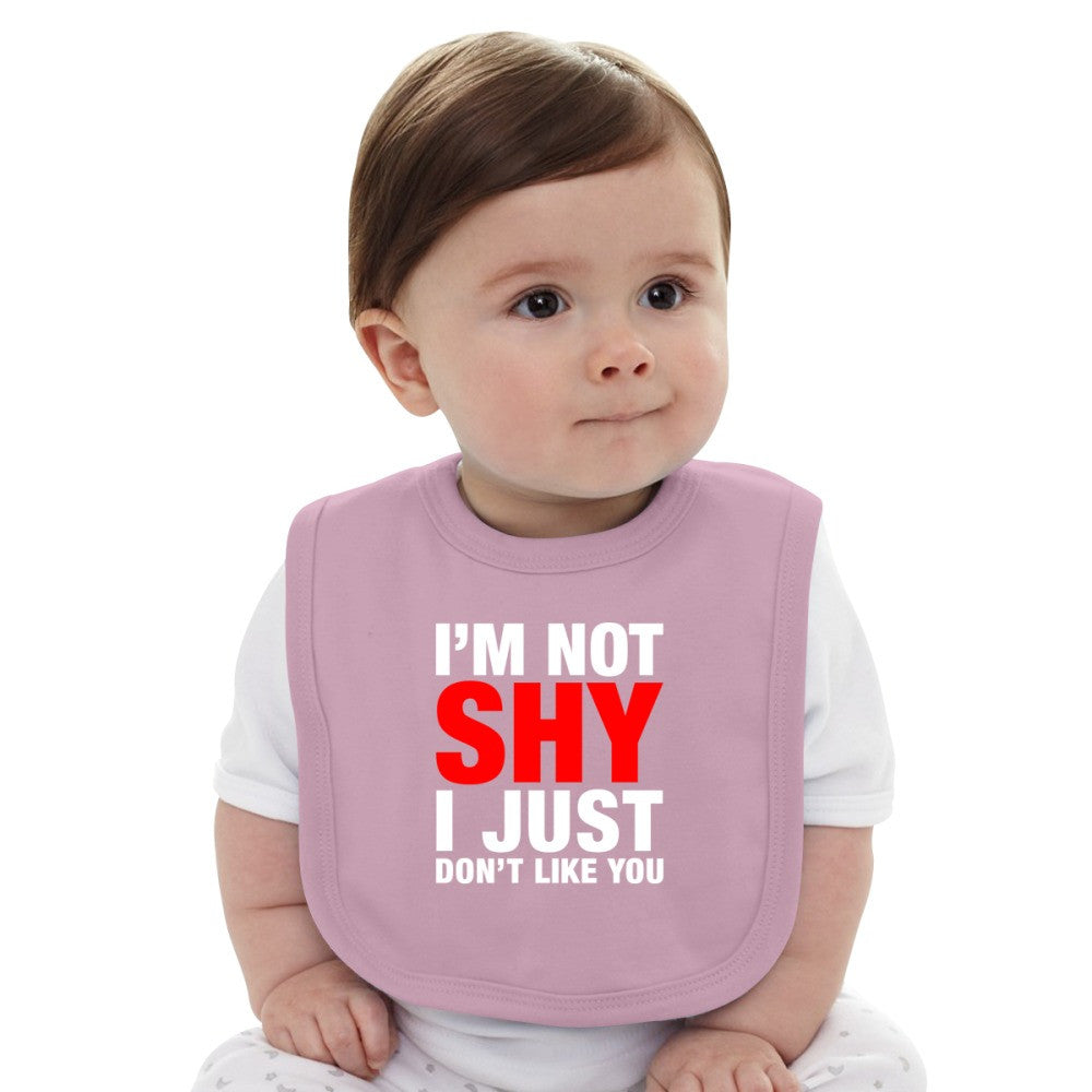 Adult I'm Not Shy I Just Dont Like You T Shirt Baby Bib