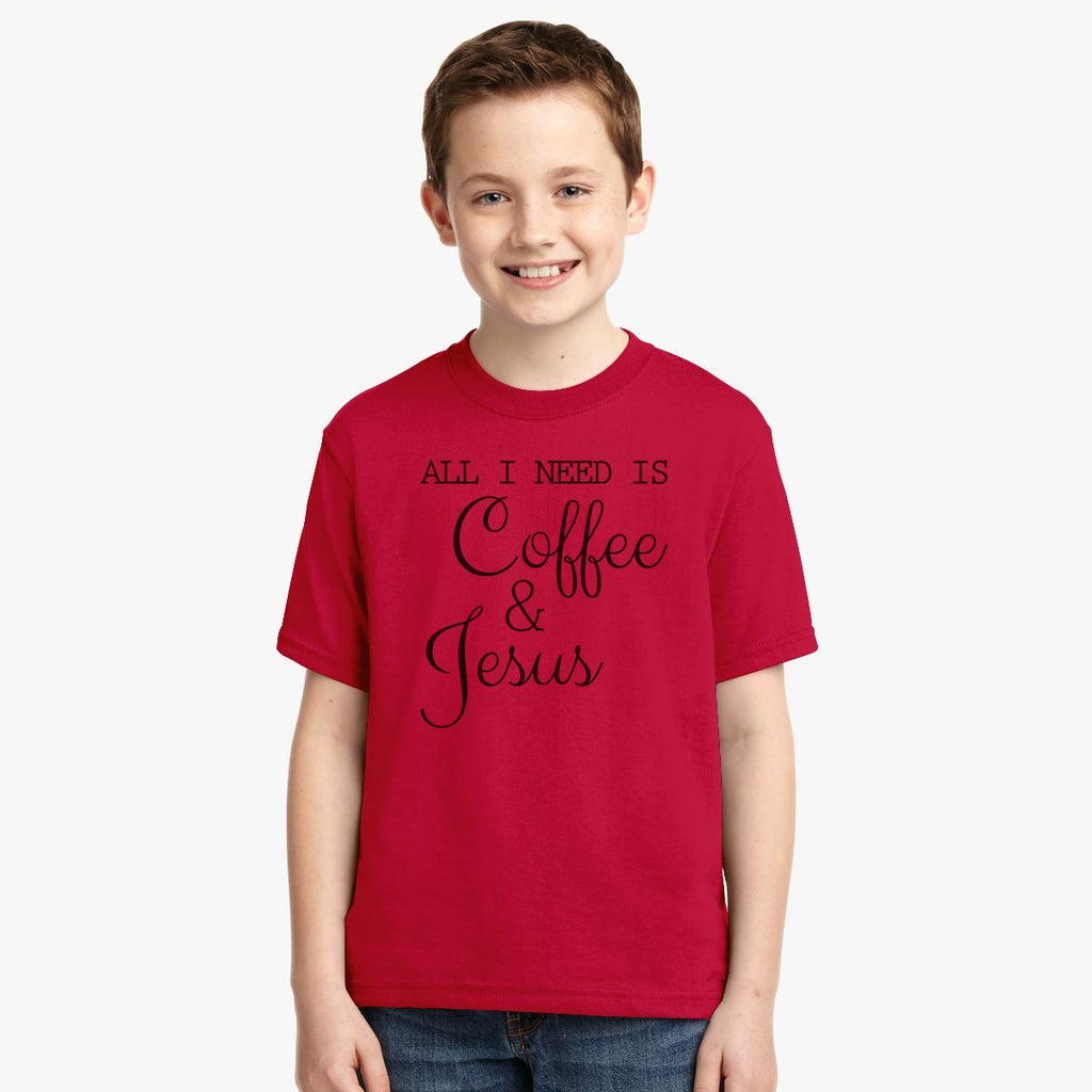 All I Need Is Coffee And Jesus Youth T-shirt