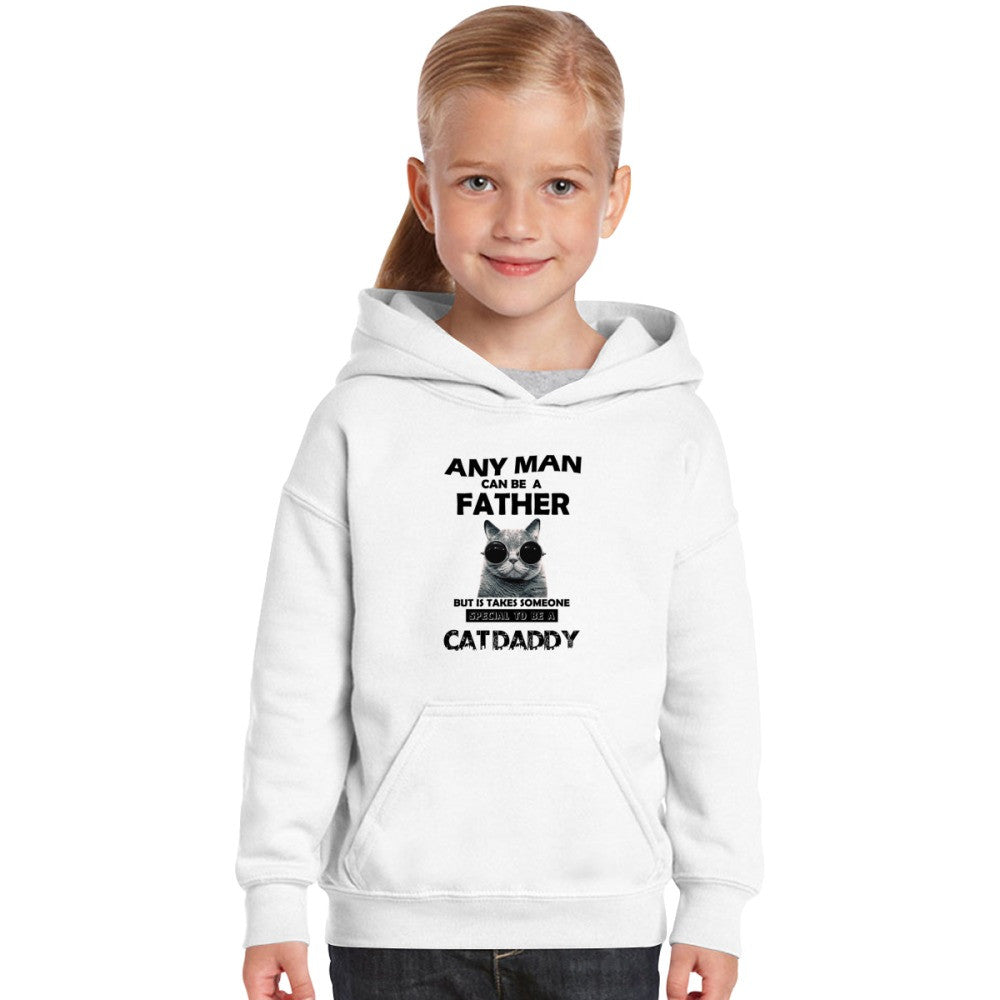 Any Man Can Be A Father, Special To Be Cat Daddy Kids Hoodie