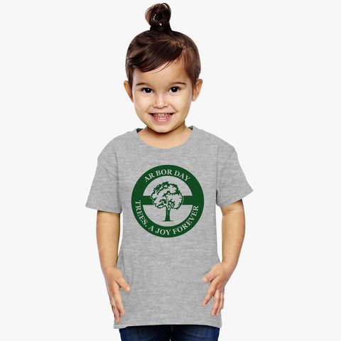 Arbor Day  A Joy Forever Toddler T-shirt