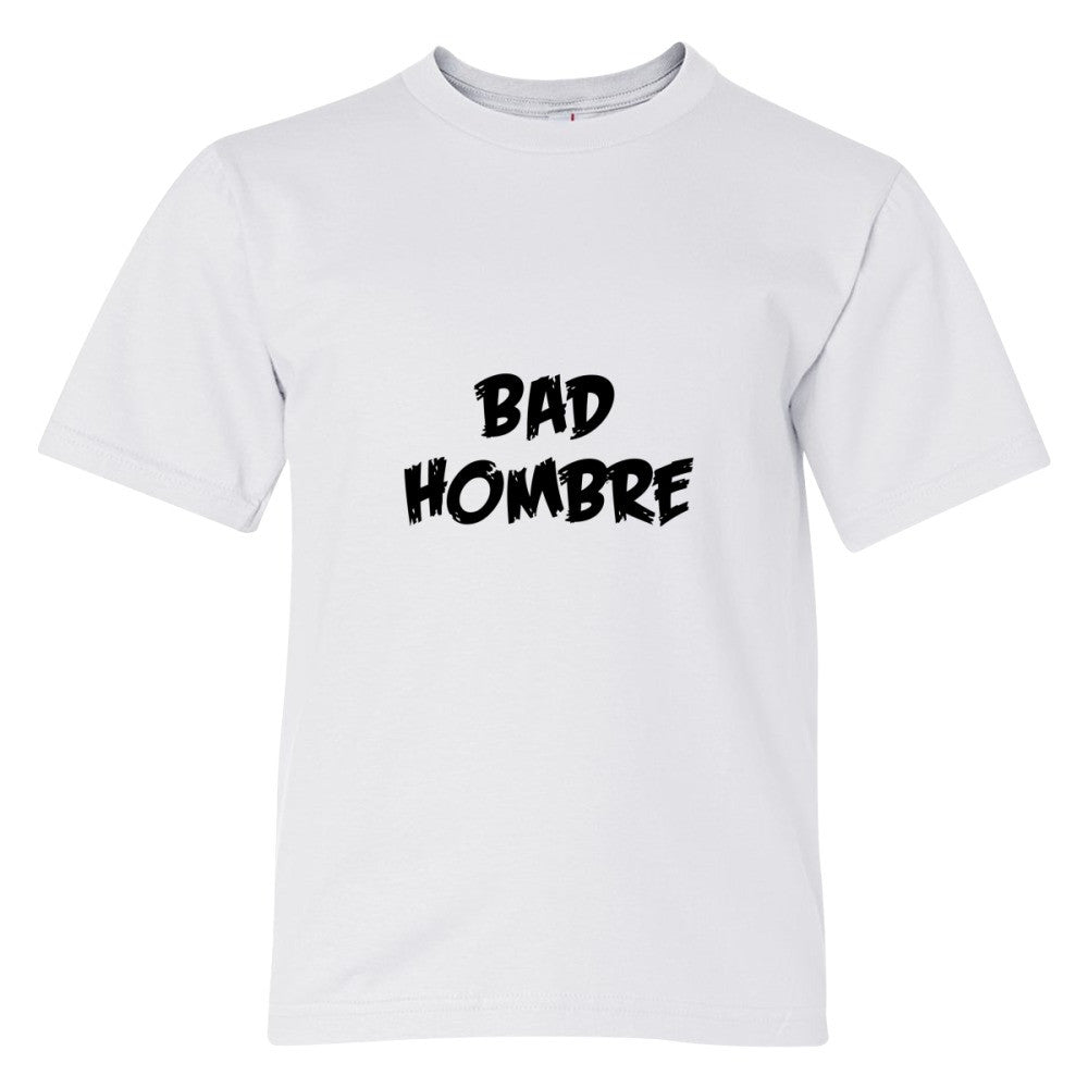 Bad Hombre Youth T-shirt