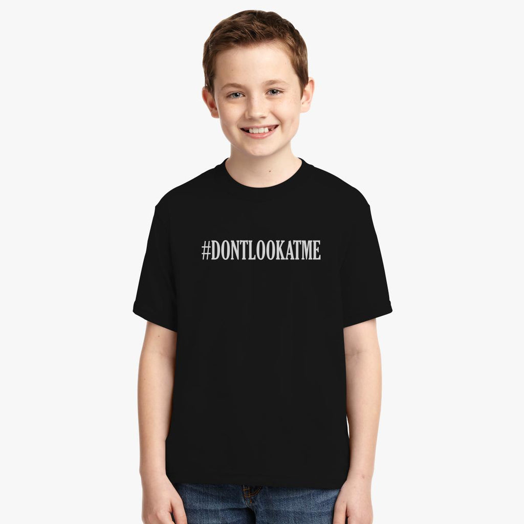 #DONTLOOKATME Youth T-shirt