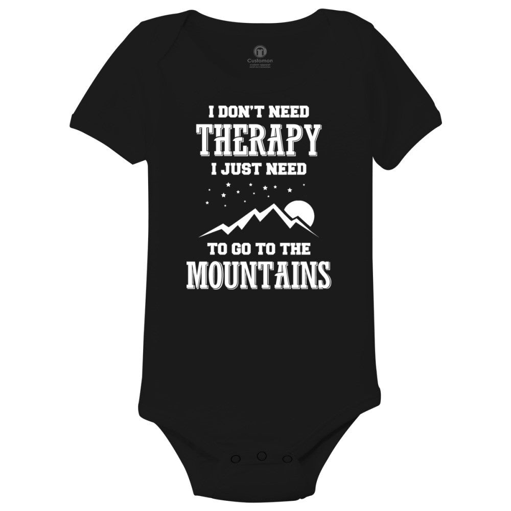 ...I Just Need To Go To The Mountains Baby Onesies