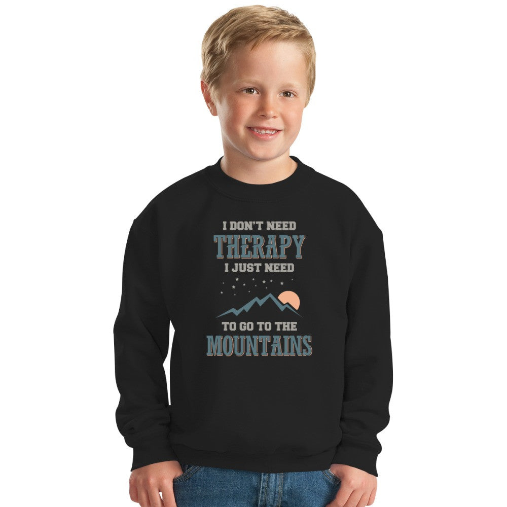 ...I Just Need To Go To The Mountains Kids Sweatshirt