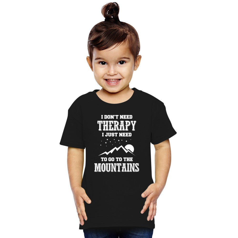 ...I Just Need To Go To The Mountains Toddler T-shirt