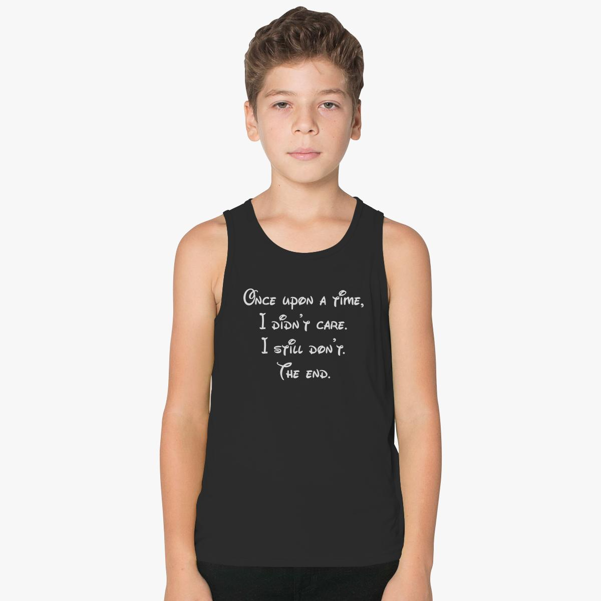 Once Upon A Time, I Didn't Care. I Still Don't. The End Kids Tank Top