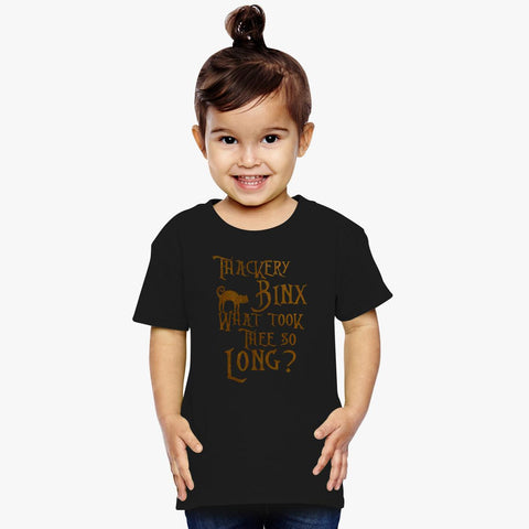 thackery binx what took thee so long toddler t shirt kidozi com
