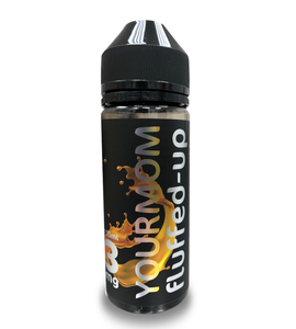 Your Mom by Fluffed-Up E-Liquids 120mL