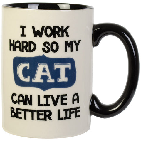 I Work Hard Mug So My Cat Can Live A Better Life Coffee Cup - TLC Gift Store - tlcgiftstore.com