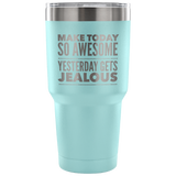 Make Today So Awesome Tumbler Tumblers-Fresh Steals