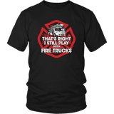 I Still Play With Fire Trucks