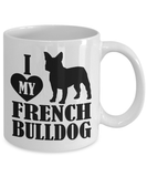 I Love My French Bulldog Mug Coffee Mug-Fresh Steals