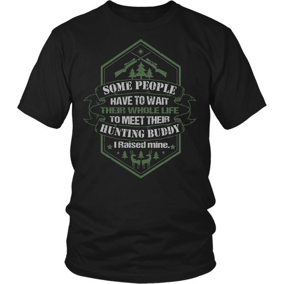 Raised My Hunting Buddy Unisex T-Shirt by Fresh Steals