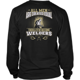 Funny Welding Shirts- Few Men Become Welders Long Sleeve Shirt