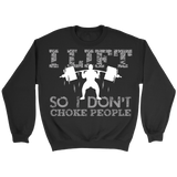 Lift So I Don't Choke People T-shirt-Fresh Steals