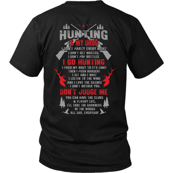 Hunting Is My Drug T-shirt-Fresh Steals