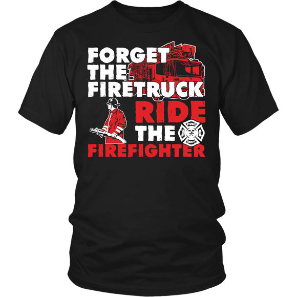 Ride a Fire Fighter T-shirt-Fresh Steals